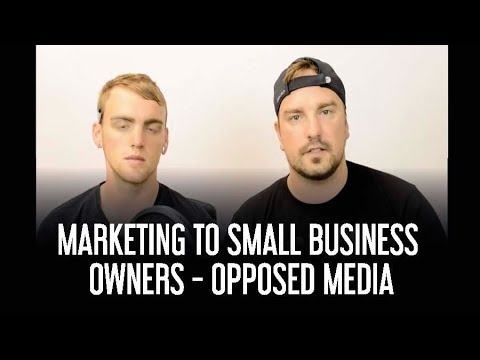 Marketing to small business owners - Opposed Media