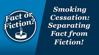 Fact or Fiction: What to Know About Smoking Cessation and Medications