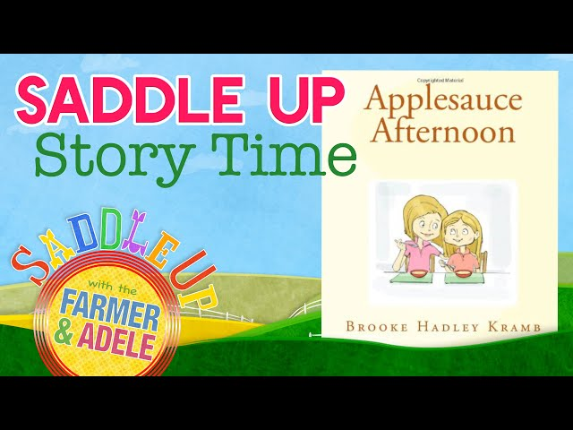 Saddle Up: Story Time with The Farmer & Adele - Applesauce Afternoon