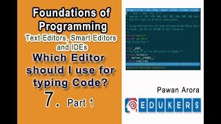 Text Editors, Smart Editors and IDEs, Which is the best Programming Editor?