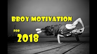 Best Bboys for 2018 Motivation