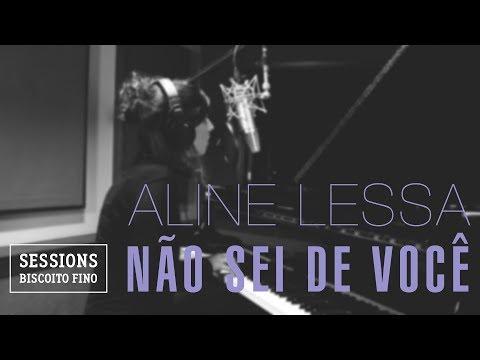"""Aline Lessa - """"Não Sei de Você"""" Sessions Biscoito Fino"""