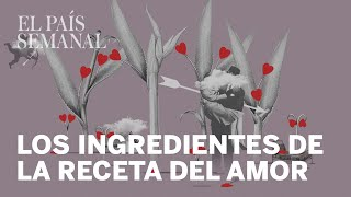 Los tres ingredientes de la receta del amor | Psicología