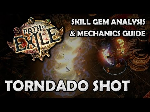 Path of Exile: TORNADO SHOT Skill Gem Analysis & Mechanics Guide - Patch 1.2