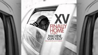"XV -- ""Finally Home"" feat. Machine Gun Kelly (prod. Cook Classics)"