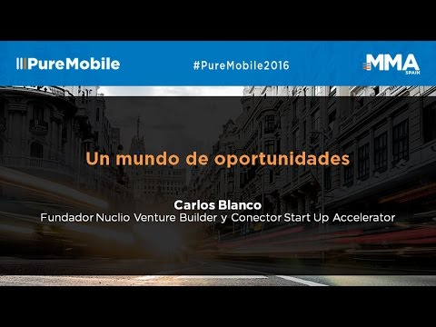 PureMobile 2016 - Un mundo de oportunidades - Nuclio Venture Builder | Conector Start Up Accelerator
