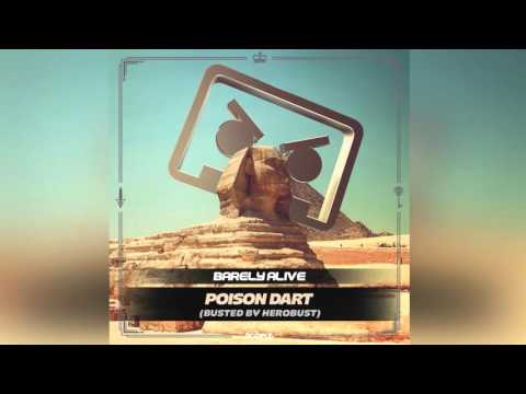 Barely Alive - Poison Dart (BUSTED by Herobust)