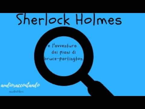 Sherlock Holmes e l'avventura dei piani di Bruce-Partington - Arthur Conan Doyle