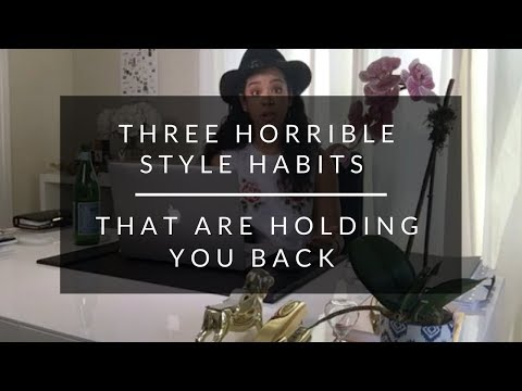 3 Style Habits That Are Holding You Back From Success