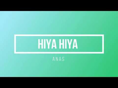 ANAS - HIYA HIYA - Lyrics