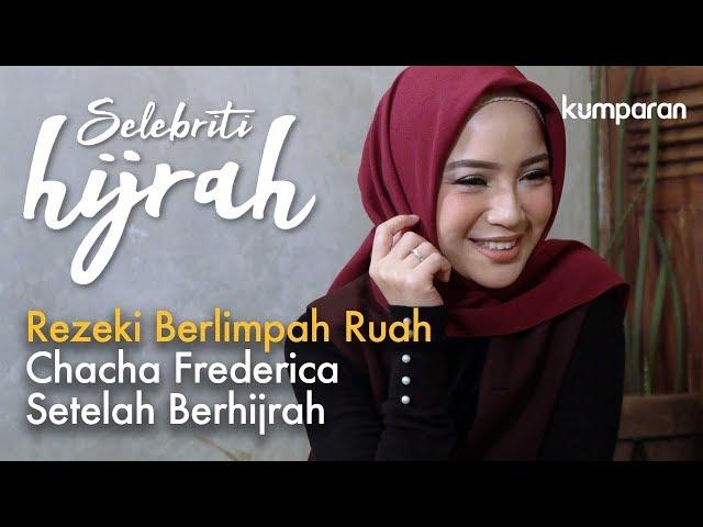 Part 3 - Rezeki Berlimpah Ruah Chacha Frederica Setelah Berhijrah | Selebriti Hijrah