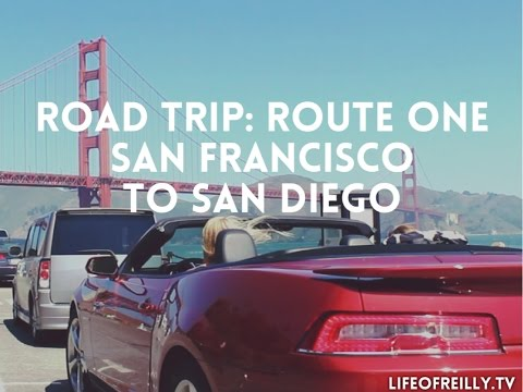 California Coast Road Trip | San Francisco to San Diego | Itinerary and tips | lifeofreilly.tv