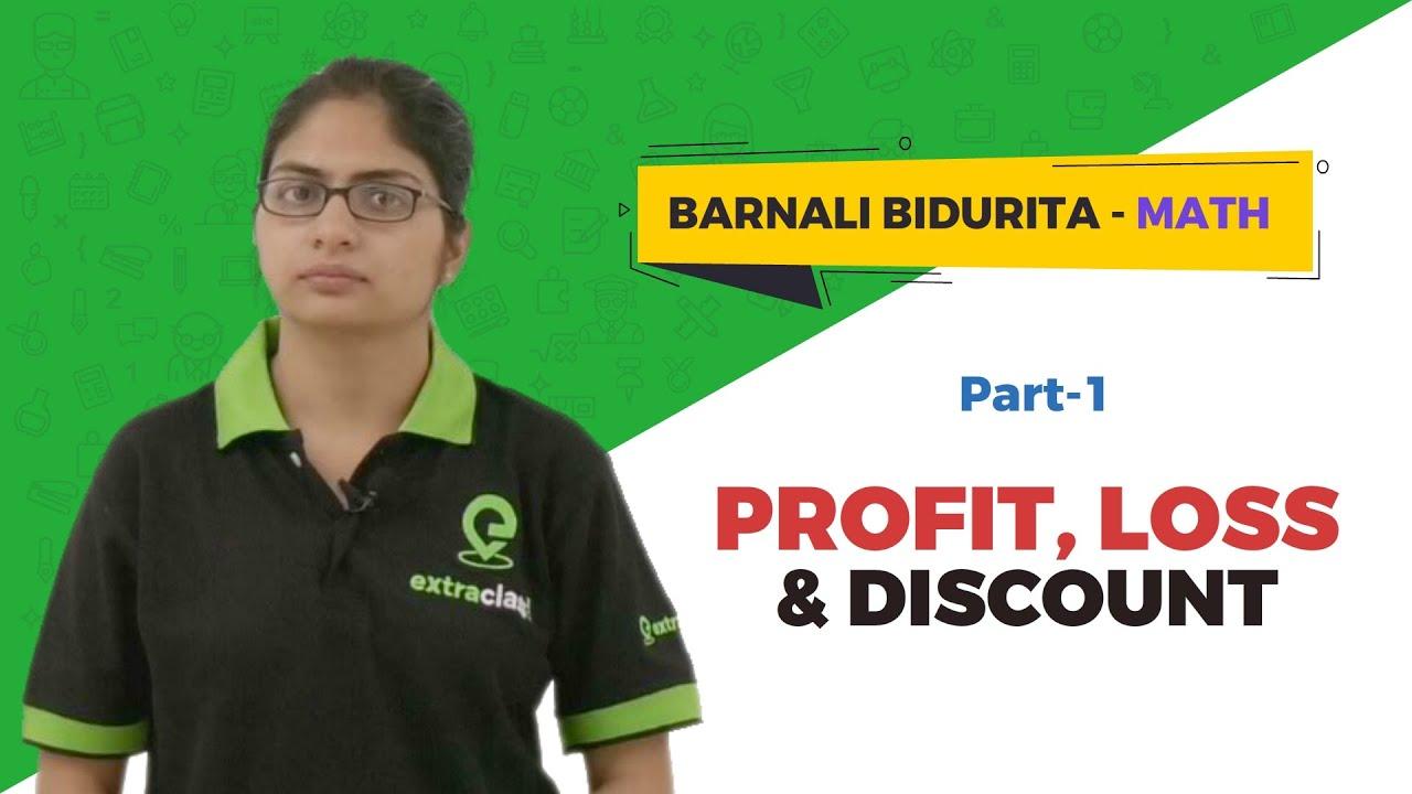 Profit, Loss and Discount | Barnali Bidurita - Maths | Extraclass.com