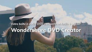 Wondershare DVD Creator - Votre boîte à outils DVD puissante et facile à utiliser