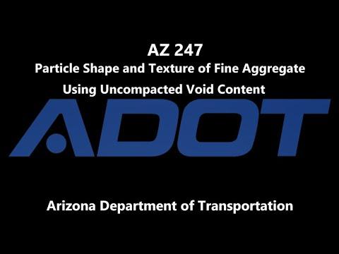 AZ 247 Particle Shape & Texture of Fine Aggregate using Uncompacted Void Content