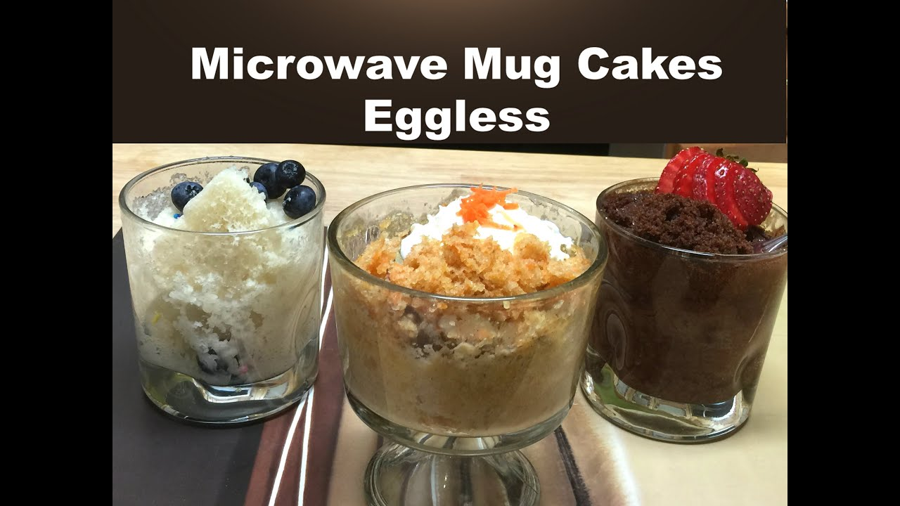 3 Clic Microwave Mug Cakes Without Eggs Vanilla Chocolate And Carrot Cake Recipe You
