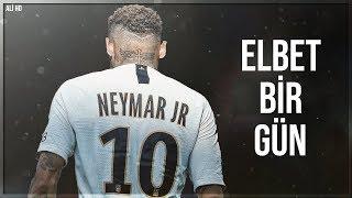 Neymar Jr • Elbet Bir Gün (Canbay & Wolker) • 2019 Video