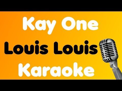 Kay One • Louis Louis • Karaoke