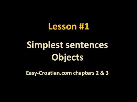 Croatian #1: Simplest Sentences and Objects