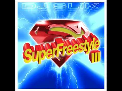 rare SUPER FREESTYLE III dance mix by DJ SLIK