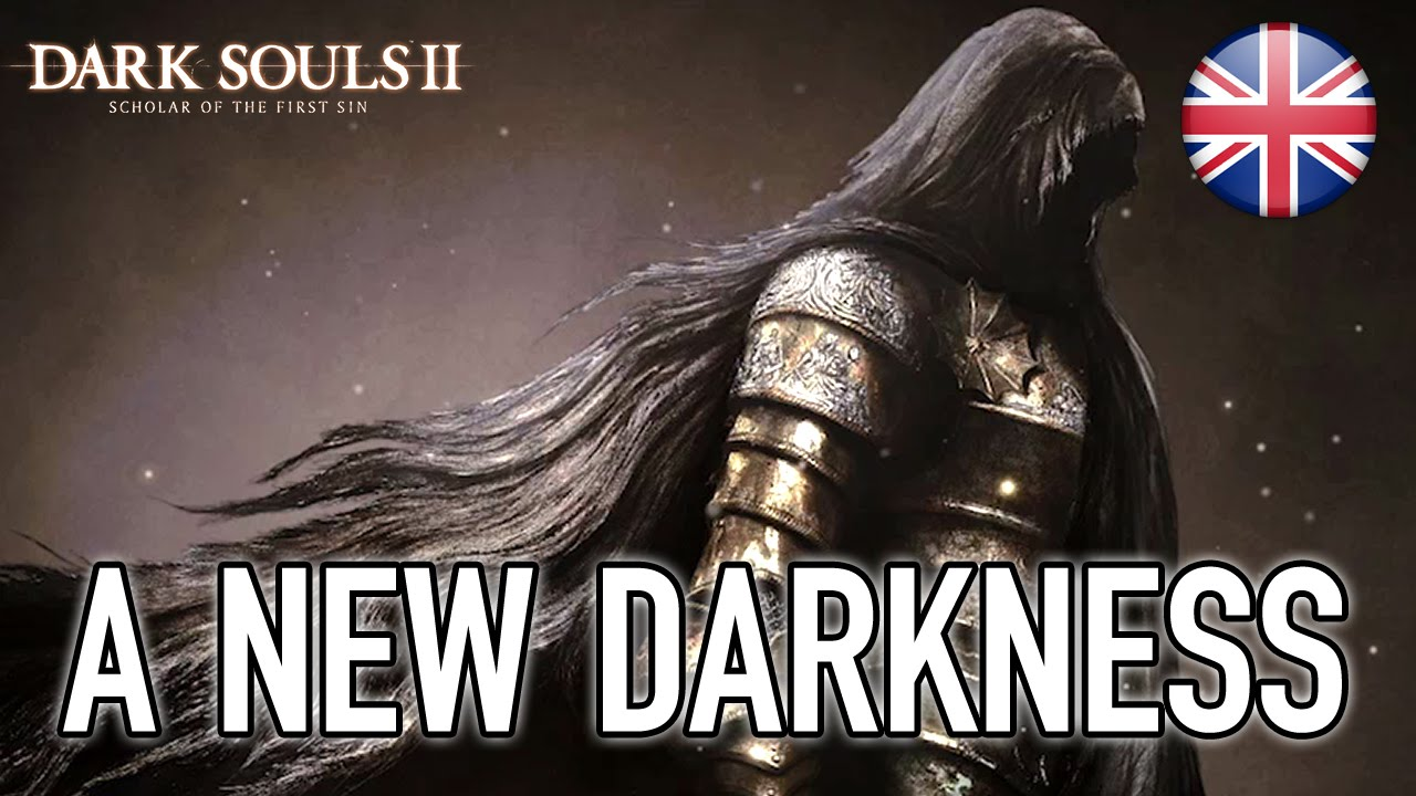 Dark Souls Ii Scholar Of The First Sin Ps4 Xb1 Pc Ps3 X360 A New Darkness English 60fps Youtube