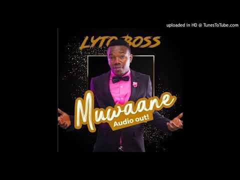 Muwaane By Lyto Boss Ugandan Music 2019