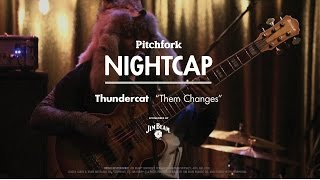 "Thundercat performs ""Them Changes"" - Pitchfork Nightcap"
