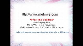 Me to We - learn about the organization and Free the Children Project