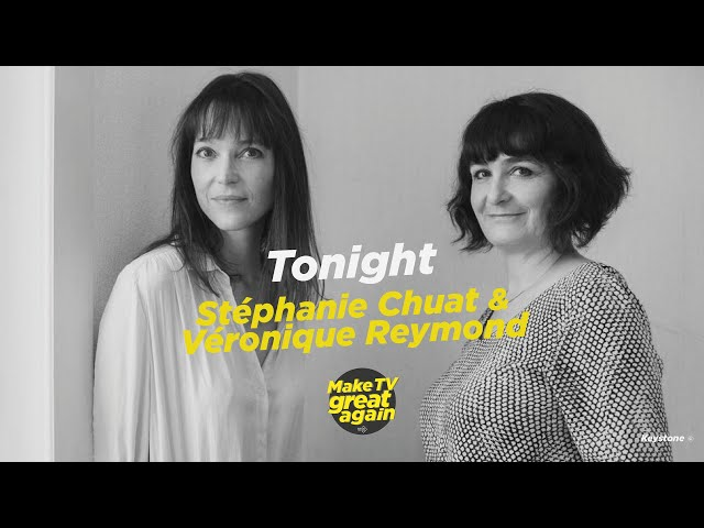 Make Tv Great Again S1 E4 : Tonight Stéphanie Chuat et Véronique Reymond