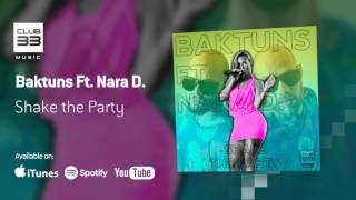 Baktuns Feat  Nara D - Shake The Party (official Audio)