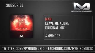 MKN - Leave Me Alone (Official Preview)