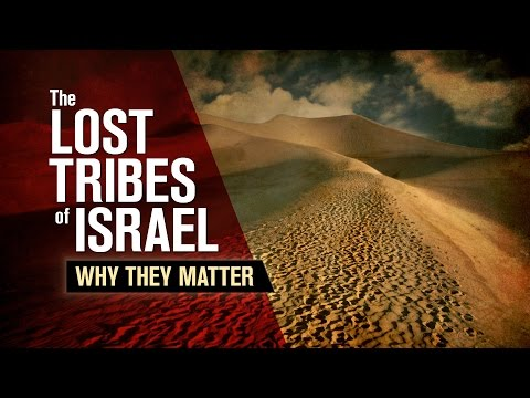 Beyond Today -- The Lost Tribes of Israel: Why They Matter