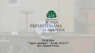 aguas amargas - Ex.15.22-27 - Rev. Samuel Vieira