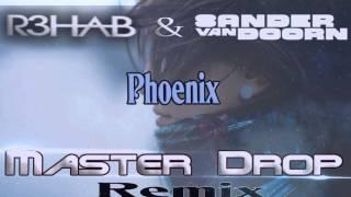 R3hab & Sander Van Doorn -  Phoenix ( Mast3r Drop Remix )