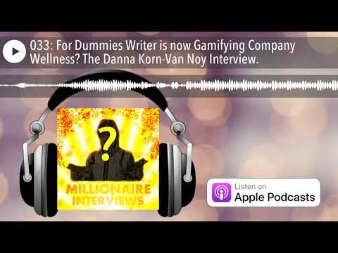 033: For Dummies Writer is now Gamifying Company Wellness? The Danna Korn-Van Noy Interview.