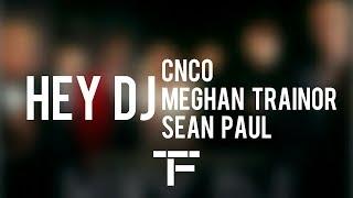 [TRADUCTION FRANÇAISE] CNCO, Meghan Trainor, Sean Paul - Hey DJ