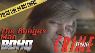 The Boogey Man - Crime Stories