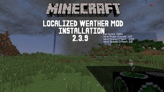 Minecraft  How to Install the Localized Weather Mod (Tornado mod) 2.3.9