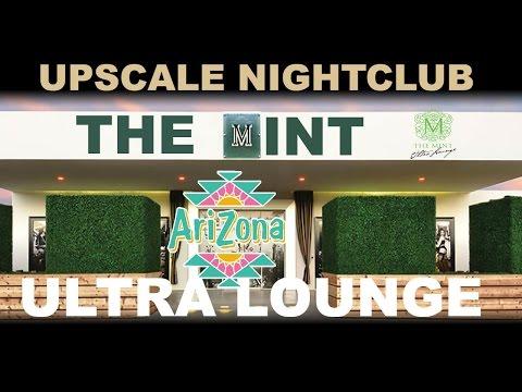2019 MINT Ultra Lounge Upscale Nightclub - Scottsdale Arizona