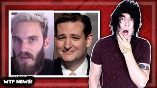 PewDiePie! Ted Cruz! WHY!?!?!