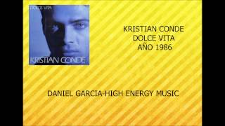 KRISTIAN CONDE DOLCE VITA 1986 HIGH ENERGY MUSIC VERSION D J