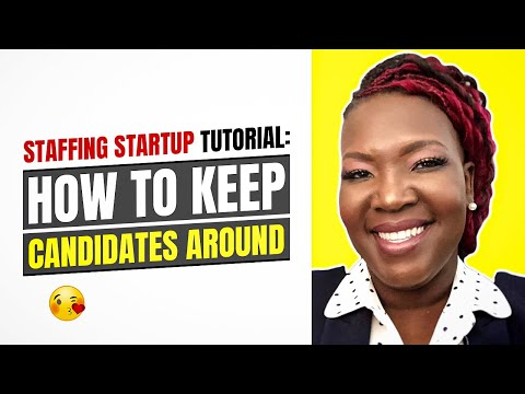 Staffing Startup Tutorial: How To Keep Candidates Around When You Don't Have a Job Order...