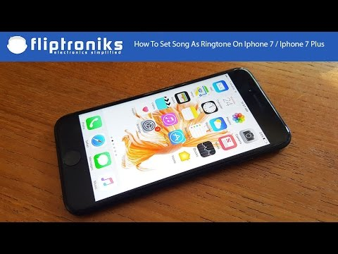 How To Set Song As Ringtone On Iphone 7 / Iphone 7 Plus - Fliptroniks.com