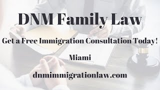 Immigration Attorney Miami, FL  Schedule a Free Consultation