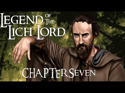 Legend of the Lich Lord: Episode 7