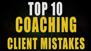 NEACE: TOP 10 MISTAKES COACHING STUDENTS MAKE!