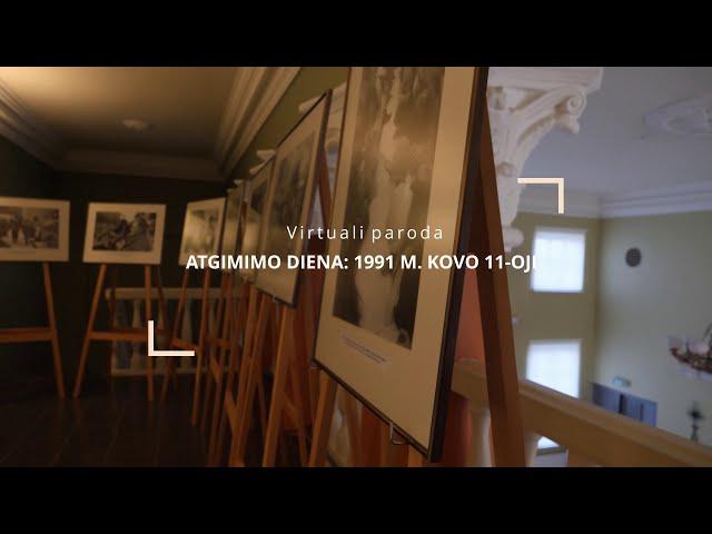 Virtuali paroda - ATGIMIMO DIENA: 1991 M. KOVO 11-oji