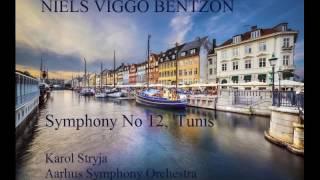Niels Viggo Bentzon: Symphony No 12 ,'Tunis' [Stryja-Aarhus SO]