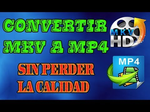 CONVERTIR MKV  A MP4  Y VIDEOS AVI, MPG, WMA SIN PERDER LA CALIDAD  1 LINK ✅ ✅