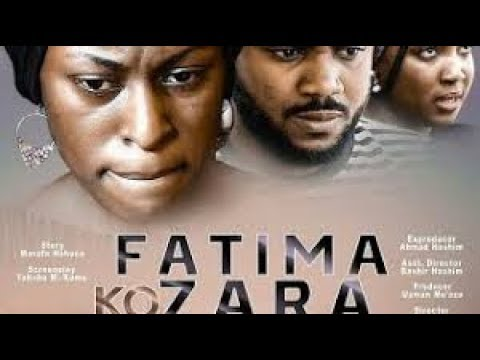 Download FATIMA KO ZARA 1&2 COMPLETE - LATEST HAUSA FILM 2018